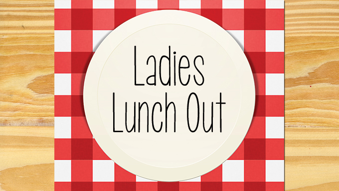 Ladies Lunch Out